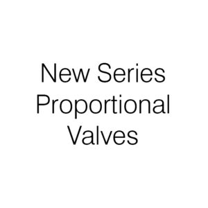 New Series Proportional Valves